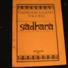 SADHANA-RABINDRANATH- TAGORA- - Carti Hinduism
