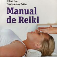 MANUAL DE REIKI - Mikao Usui, Frank Arjava Petter - Carte Medicina alternativa