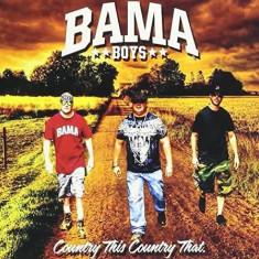 C Bama Boys/Country This - Bama Boys/Country This, .. ( 1 CD ) - Muzica Country