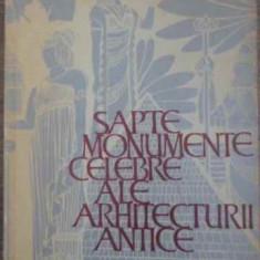 Sapte Monumente Celebre Ale Arhitecturii Antice - G.chitulescu, T.chitulescu, 395381 - Carti Constructii
