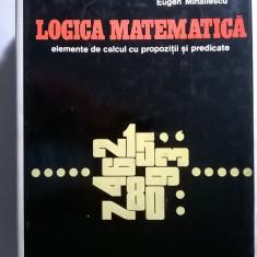 Eugen Mihailescu - Logica matematica - Carte Matematica