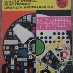 Calculatorul Electronic - Unealta Secolului Xx - Vasile Vacaru, Sabin Vilceanu, 395144
