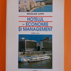 Hotelul- Economie si management - Nicolae Lupu / R7P4S - Carte Management