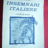 Pompiliu Voiculet - Insemnari Italiene - Prima Ed.1938 cu Desenele Autorului - Carte de calatorie