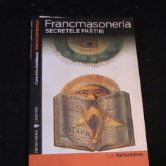 FRANCMASONERIA-SECRETELE FRATIEI-LUC NEFONTAINE-COL COTIDIANUL- - Carte masonerie