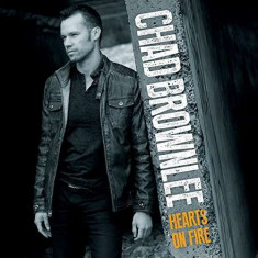 Chad Brownlee - Hearts On Fire ( 1 CD ) - Muzica Country