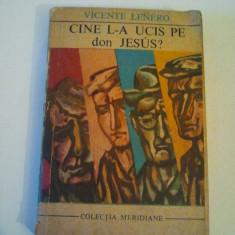 CINE L-A UCIS PE DON JESUS - VICENTE LENERO { COLECTIA MERIDIANE } ( 776 )