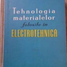 Tehnologia Materialelor Folosite In Electrotehnica - Ghita Nicolae, 395573 - Carti Electrotehnica