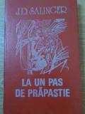 La Un Pas De Prapastie - J.d. Salinger ,395627