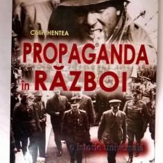 Calin Hentea - Propaganda in razboi - Carte Politica