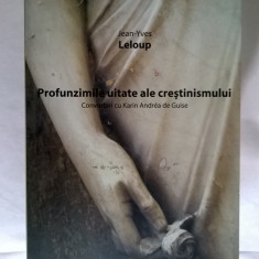 Jean-Yves Leloup - Profunzimile uitate ale crestinismului