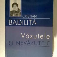 Cristian Badilita - Vazutele si nevazutele