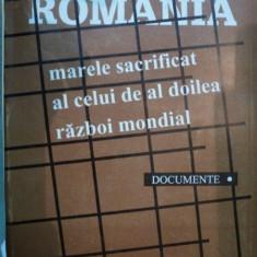 ROMANIA MARELE SACRIFICAT AL CELUI DE AL DOILEA RAZBOI MONDIAL- MARIN RADU MOCANU, BUC. 1994 - Istorie