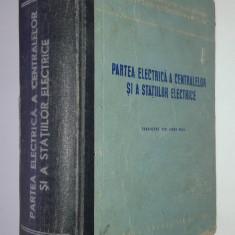 Colectiv autori - PARTEA ELECTRICA A CENTRALELOR SI A STATIILOR ELECTRICE - Carti Energetica