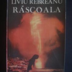 LIVIU REBREANU - RASCOALA - Roman