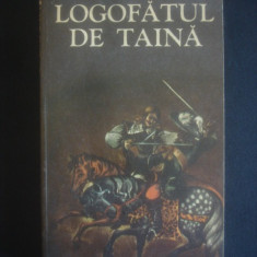 RODICA OJOG-BRASOVEANU - LOGOFATUL DE TAINA - Roman