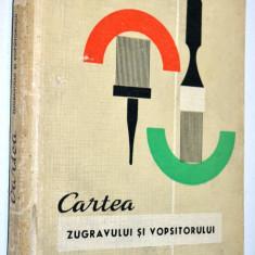 Cartea zugravului si vopsitorului - C. Tsicura - 1969