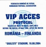 Invitatie VIP meci fotbal ROMANIA - FINLANDA 18.08.2004 preliminarii CM