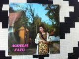 """aurelia fatu disc vinyl 10"""" muzica populara romaneasca folclor epe 1161"""