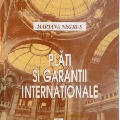 PLATI SI GARANTII INTERNATIONALE de MARIANA NEGRUS, 1996 - Carte Marketing