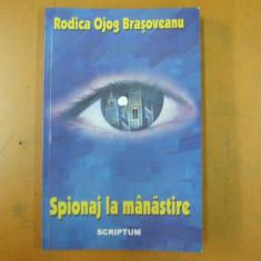 Spionaj la manastire R. Ojog Brasoveanu Bucuresti 2000