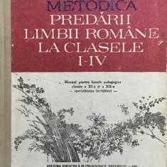 METODICA PREDARII LIMBII ROMANE LA CLASELE I-IV - Ioan Serdean - Culegere Romana