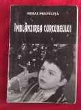 Mihai Prepelita IMBLANZIREA CURCUBEULUI