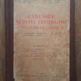 CANTARILE SFINTEI LITURGHII SI CANTARI LA CATEHEZE, 1951 - Carti bisericesti