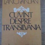 Cuvant Despre Transilvania - Ion Lancranjan, 395743 - Istorie