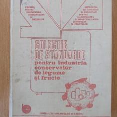 COLECTIE DE STANDARDE PENTRU INDUSTRIA CONSERVELOR DE LEGUME SI FRUCTE, VOL. I - Carti Industrie alimentara