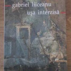 Usa Interzisa - Gabriel Liiceanu, 395803 - Filosofie