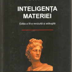 Dumitru Constantin Dulcan-Inteligenta Materiei - Carte Filosofie