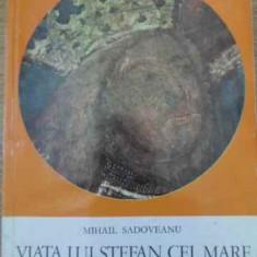 Viata Lui Stefan Cel Mare - Mihail Sadoveanu, 395731 - Istorie