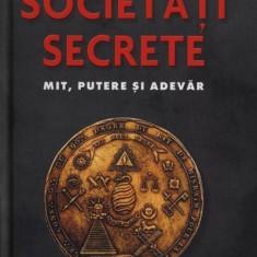 Societati Secrete. Mit, Putere si Adevar - Klaus-Rudiger Mai - Carte masonerie
