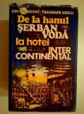 I. Paraschiv, T. Iliescu - De la hanul Serban Voda la hotel Intercontinental