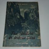 GEO BOGZA - TREI CALATORII IN INIMA TARII - Carte de calatorie