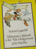 Carte - Minunata calatorie a lui Nils Holgersson prin Suedia de Selma Lagerlof !, Alta editura, Selma Lagerlof