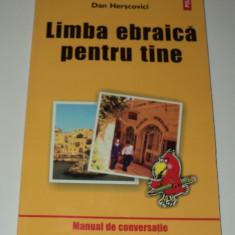 Limba ebraica pentru tine , Dan Herscovici , manual de conversatie Polirom 2003