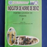 INDICATOR DE NORME DE DEVIZ PENTRU LUCRARI DE PODURI ( P ) - 2005 - Carti Constructii