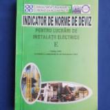 INDICATOR DE NORME DE DEVIZ PENTRU LUCRARI DE INSTALATII ELECTRICE ( E ) - 2001 - Carti Constructii