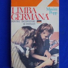 MAXIM POPP - LIMBA GERMANA * PENTRU INCEPATORI SI INITIATI - 1994 - Curs Limba Germana