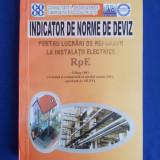 INDICATOR NORME DE DEVIZ PENTRU LUCRARI DE REPARATII LA INSTALATII ( RpE ) -2001 - Carti Constructii