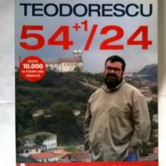 Bogdan Teodorescu - 54+1/24 - Carte de calatorie