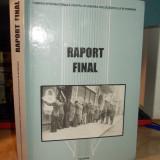 RAPORT FINAL * COMISIA INTERNATIONALA PENTRU STUDIEREA HOLOCAUSTULUI IN ROMANIA - Istorie