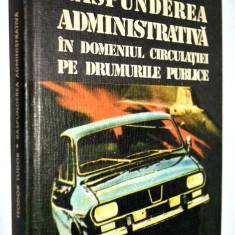 Raspunderea administrativa in domeniul circulatiei pe drumurile publice - Carte Drept administrativ