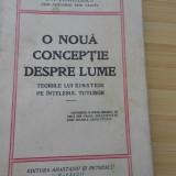 I. N. LUNGULESCU--O NOUA CONCEPTIE DESPRE LUME - 1929 - Carte veche