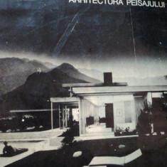 ARHITECTURA PEISAJULUI-JOHN ORMSBEE SIMONDS, BUC.1967 - Carte Arhitectura