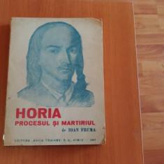 HORIA -PROCESUL SI MARTIRIUL- IOAN FRUMA - Carte Zoologie