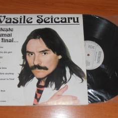 VASILE SEICARU-CITESTE NUMAI LA FINAL disc vinil LP vinyl pick-up pickup - Muzica Folk