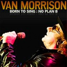 VAN MORRISON - BORN TO SING: NOT PLAN B, 2012 - Muzica Blues, CD